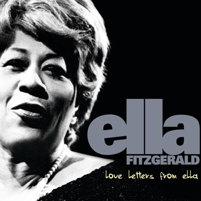 Love Letters from Ella: The Never-Before-Heard Recordings - Ella Fitzgerald