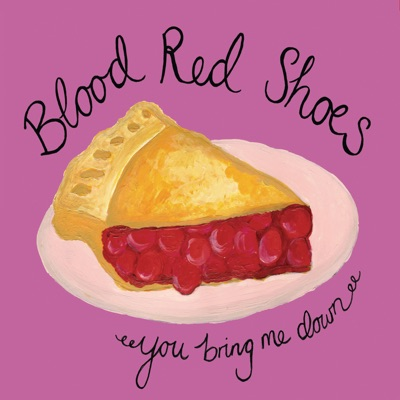 You Bring Me Down - Single - Blood Red Shoes