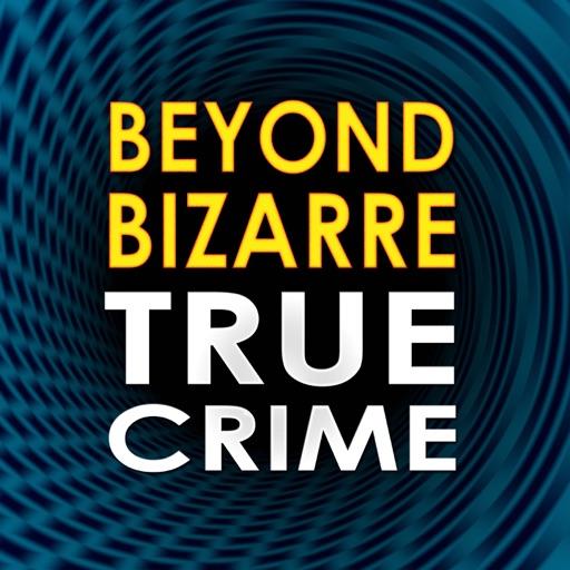 Cover image of Beyond Bizarre True Crime