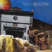 Dead Meadow - I'm so Glad