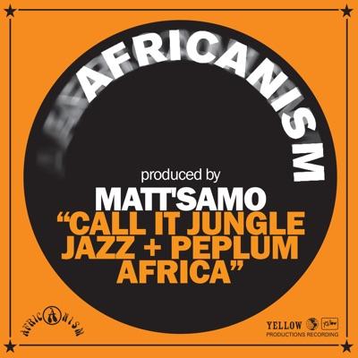 Call It Jungle Jazz + Peplum Africa - Single - Africanism