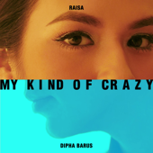 Download Lagu MP3 Raisa & Dipha Barus - My Kind of Crazy