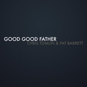 Chris Tomlin & Pat Barrett - Good Good Father