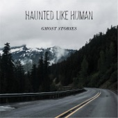 Haunted Like Human - Cold War