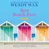 Wendy Wax - Best Beach Ever (Unabridged) artwork