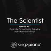 The Scientist (Female Key) Originally Performed by Coldplay] [Piano Karaoke Version]