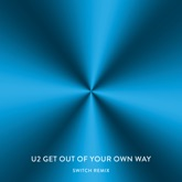 Get Out of Your Own Way (Switch Remix) - Single