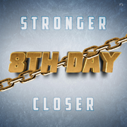 Stronger Closer - 8th Day - 8th Day