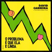 O Problema É Que Ela É Linda (feat. Deejay Telio & Mc Zuka) - David Carreira