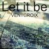 VENTCROIX - Let It Be artwork