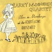 Larry McDonough Quartet - Alice in Wonderland