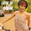 Lathe Di Chadar Single