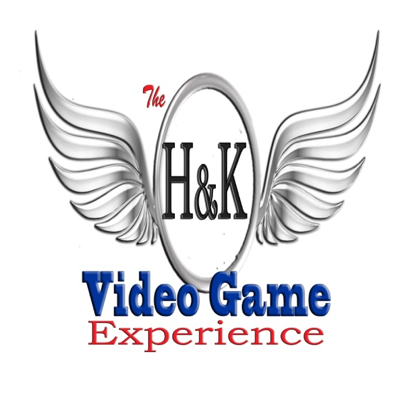 The H&K Video Game Experience Podcast