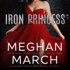 Meghan March - Iron Princess: The Savage Trilogy, Book 2 (Unabridged)  artwork
