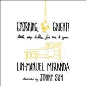 Gmorning, Gnight!: Little Pep Talks for Me & You (Unabridged) - Lin-Manuel Miranda Cover Art