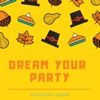 Dream Your Party