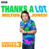 James Cary, Dan Evans & Milton Jones - Thanks a Lot, Milton Jones!: Complete Series 3: 6 Episodes of the BBC Radio 4 Comedy (Original Recording) artwork