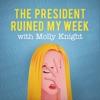 The President Ruined My Week
