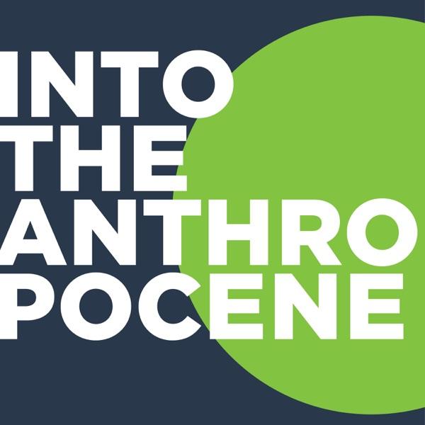 Into the Anthropocene