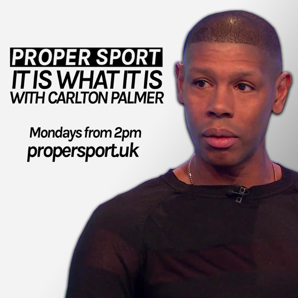 It Is What It Is with Carlton Palmer