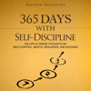 Martin Meadows - 365 Days With Self-Discipline: 365 Life-Altering Thoughts on Self-Control, Mental Resilience, and Success (Unabridged) Grafik