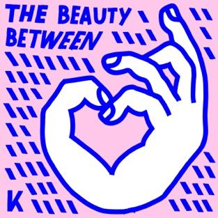 The Beauty Between – Kings Kaleidoscope