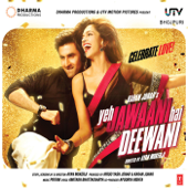 Badtameez Dil (From