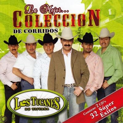 La Mejor Colección De Corridos - Los Tucanes de Tijuana