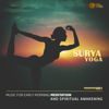 Surya Yoga (Music For Early Morning Meditation and Spiritual Awakening) - Various Artists