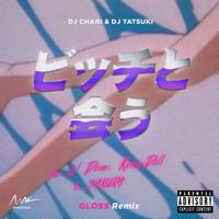 DJ CHARI & DJ TATSUKI - ビッチと会う (GLOSS Remix) [feat. Lil Domi, Kemy Doll & SAKURA] artwork