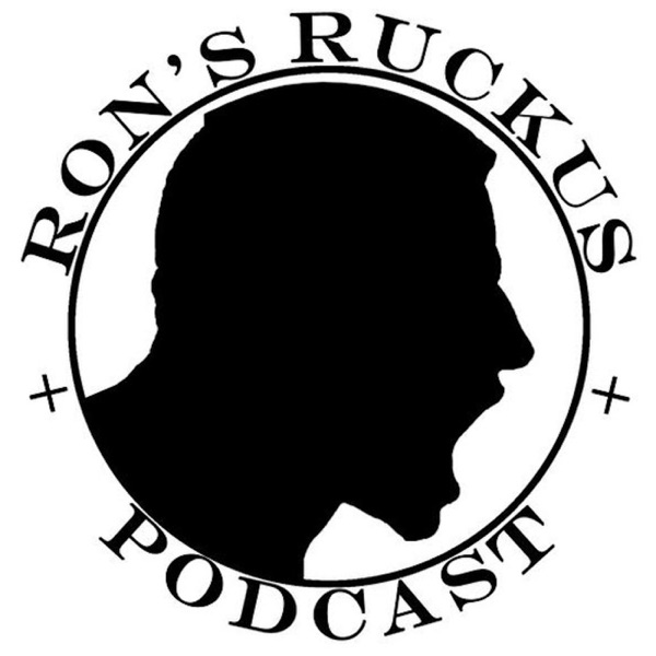 Ron's Ruckus Podcast