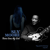 There Goes My Girl-Sly Moore