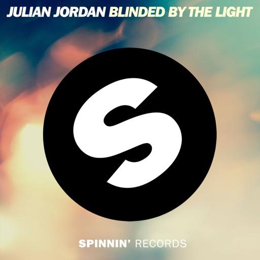 Art for Blinded By The Light by Julian Jordan