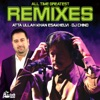 All Time Greatest Remixes feat DJ Chino