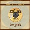 Deep Cuts & B Sides: Teen Idols, Vol. 1