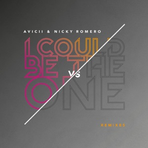 I Could Be the One (Avicii vs Nicky Romero) [Remixes] - EP Mp3 Download