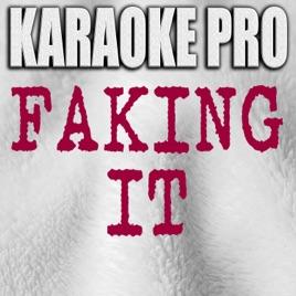 Faking It (Originally Performed by Calvin Harris, Kehlani, & Lil Yachty)  [Karaoke Version] - Single by Karaoke Pro