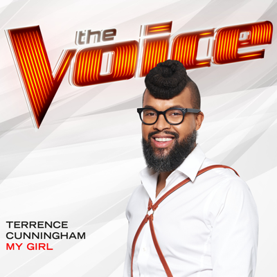 My Girl (The Voice Performance) - Terrence Cunningham song