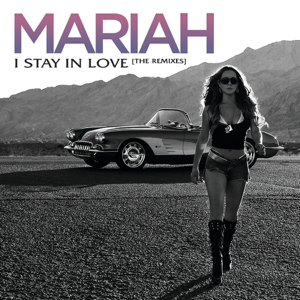 Mariah Carey - I Stay In Love (Remixes) - EP
