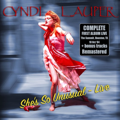 She's So Unusual  (Live at The Summit, Houston, TX 10 Oct '84) - Cyndi Lauper