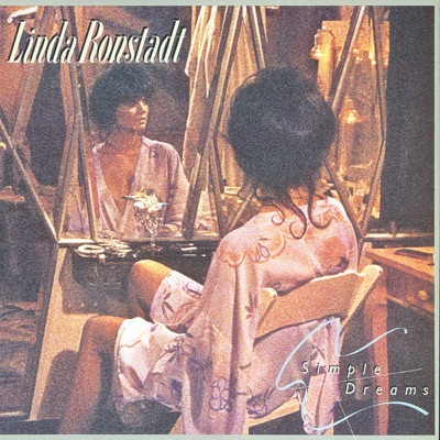 Simple Dreams (40th Anniversary Edition) [Remastered] - Linda Ronstadt