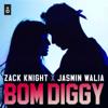 Zack Knight & Jasmin Walia - Bom Diggy  artwork