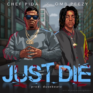 Just Die (feat. OMB Peezy) - Single Mp3 Download