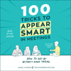 Sarah Cooper - 100 Tricks to Appear Smart in Meetings (Unabridged)  artwork