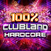 100% Clubland Hardcore