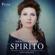 Marina Rebeka, Orchestra del Teatro Massimo di Palermo, Jader Bignamini & Coro Del Teatro Massimo Di Palermo - Spirito
