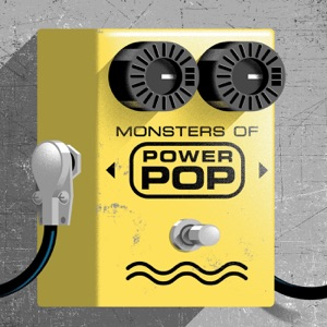 The Monsters of Power Pop