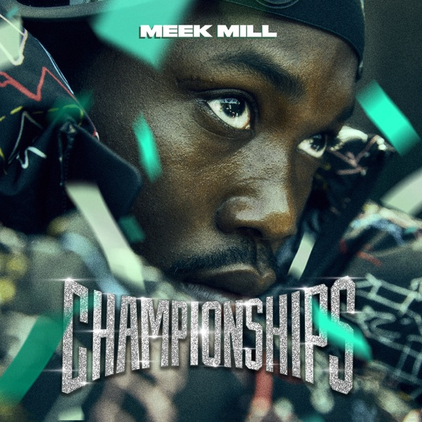 Meek Mill - Championships album wiki, reviews