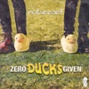 Zero Ducks Given - EP