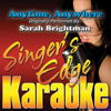Anytime, Anywhere (Originally Performed By Sarah Brightman) [Instrumental] - Singer's Edge Karaoke